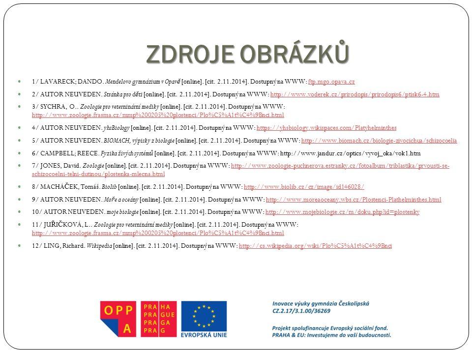 ZDROJE OBRÁZKŮ 1/ LAVARECK; DANDO. Mendelovo gymnázium v Opavě [online]. [cit. 2.11.2014]. Dostupný na WWW: ftp.mgo.opava.cz.